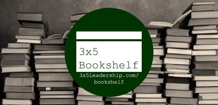 The 3x5 Leadership Bookshelf